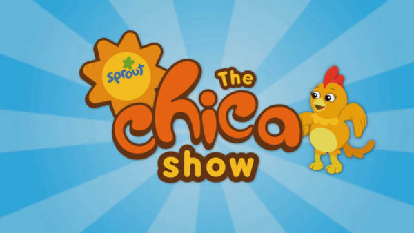 "Sprout ""The Chica Show"""